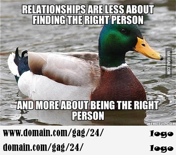 Sums up my entire philosophy on relationships